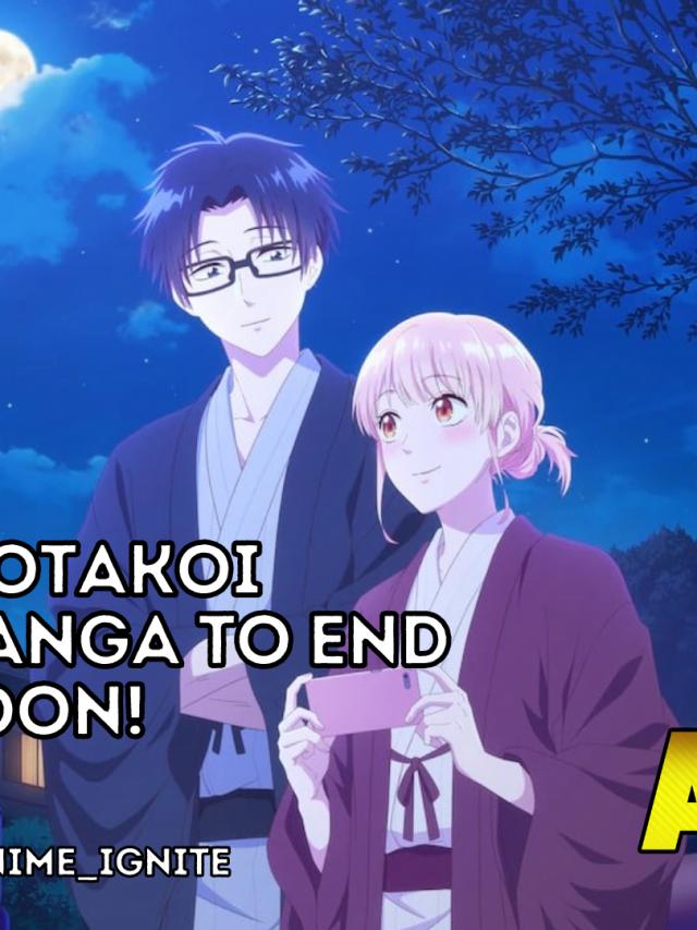Wotakoi Manga To End Soon!